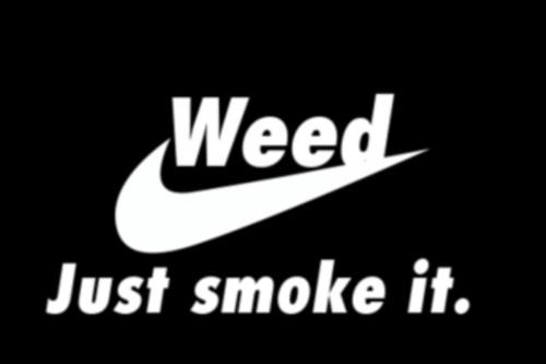 Weed.  Just smoke it