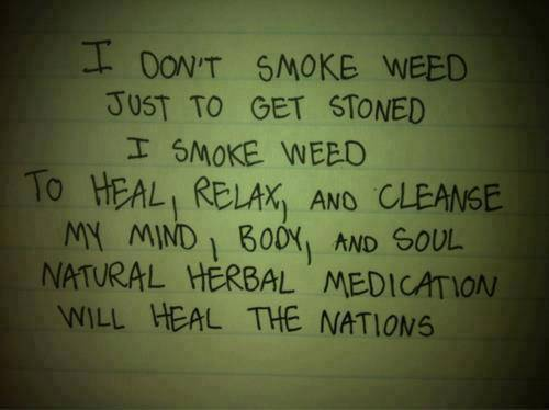 I don't smoke weed to get stoned