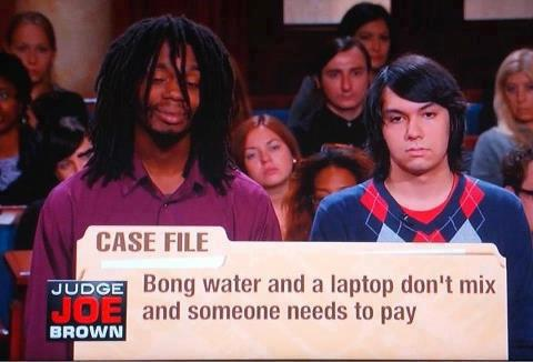 bong water and laptop don't mix and someone needs to pay