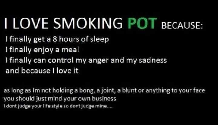 I love smoking pot because