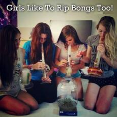 Girls like to rip bongs too