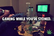 gaming while you're stoned