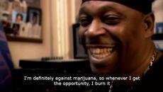 I'm against marijuana, so whenever I get the opportunity, I burn it