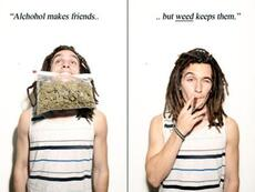 alcohol makes friends but weed keeps them