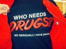 who needs drugs?
